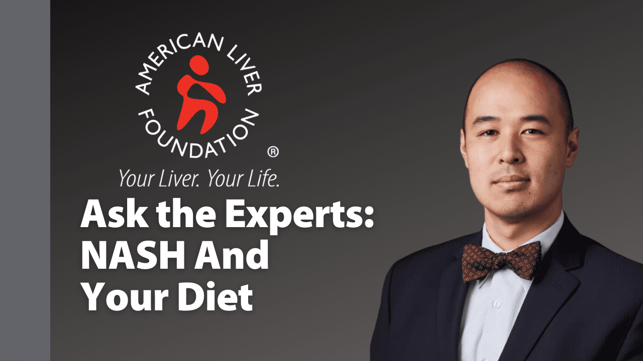 Ask the Experts – NASH and Your Diet